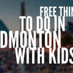 Free Things to do In Edmonton with Kids