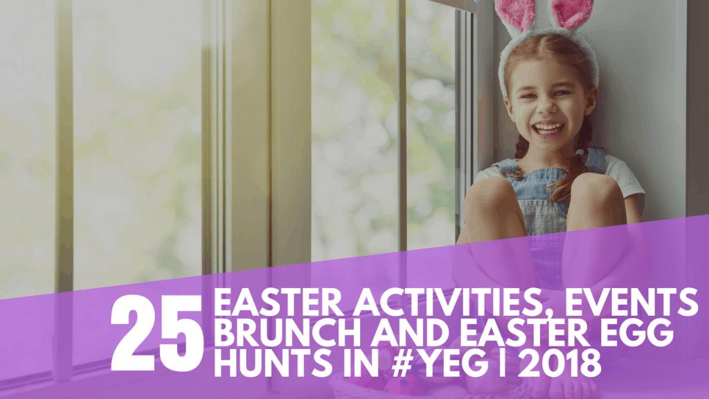 Edmonton Easter Egg Hunts, Brunches and Events for Kids   2018
