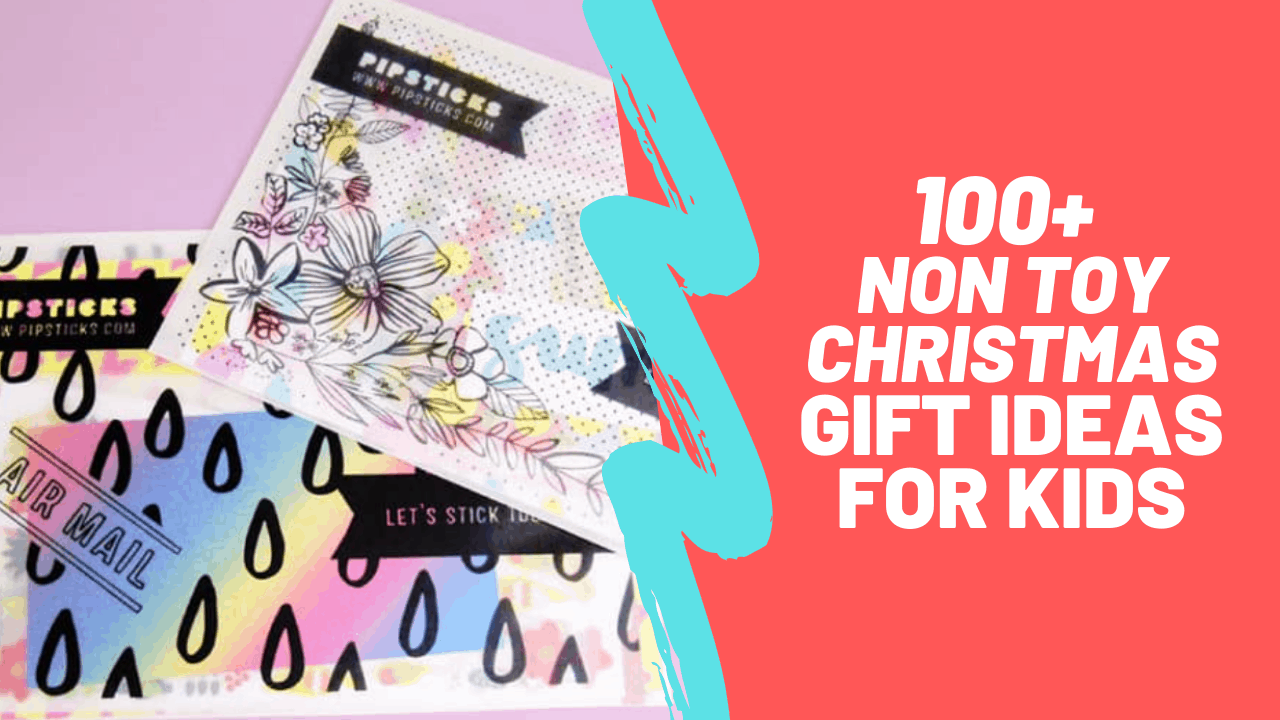 100 Ultimate Non-Toy Christmas Gift Ideas for Kids | 2019